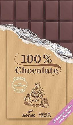 100 % chocolate - 30 deliciosas receitas com chocolate