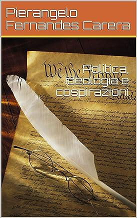 Politica, ideologia e cospirazioni