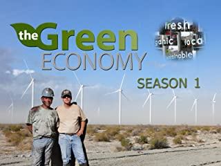 The Green Economy: The Future Of Our World Season 1