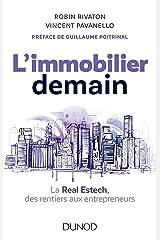 L'immobilier demain - La Real Estech, des rentiers aux entrepreneurs: La Real Estech, des rentiers aux entrepreneurs Broché