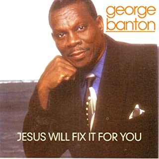 Jesus Will Fix It for You