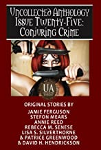 Conjuring Crime: A Collected Uncollected Anthology