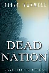 Dead Nation: A Zombie Novel (Jack Zombie Book 3) Kindle Edition