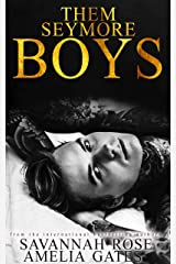 Them Seymore Boys: An Enemies to Lovers Bully Romance (The Seymore Brothers Book 1) (English Edition) Format Kindle