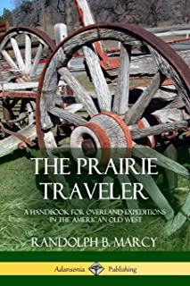 The Prairie Traveler: A Handbook for Overland Expeditions in the American Old West