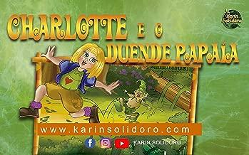 LIBRO PARA CRIANÇAS: Charlotte e o Duende Papaia (Portuguese Edition)