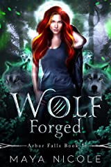 Wolf Forged: A Paranormal Wolf Shifter Romance (Arbor Falls Book 3) Kindle Edition