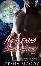 Awakening Ariella James: Book One: An Urban Paranormal Shifter Romance (The James Pack Wolves Spin-offs 1)