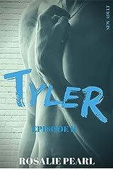 TYLER EPISODE II : Une Romance New Adult Format Kindle