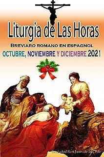Liturgia de las Horas Breviario romano en español, en orden, todos los días de octubre, noviembre y diciembre de 2021 (Spa...