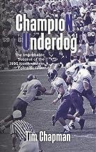 Champion Underdog: The Improbable Success of the 1995 Northwestern Football Team