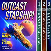Outcast Starship: Books 1-3: Annihilation, Vengeance, Deception