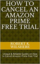How to Cancel an Amazon Prime Free Trial: Unique & Reliable Guides on How to Cancel Amazon Prime Free Trial