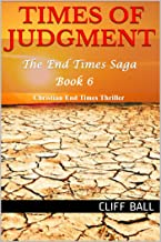 Times of Judgment: Christian End Times Thriller (The End Times Saga Book 6) (English Edition)