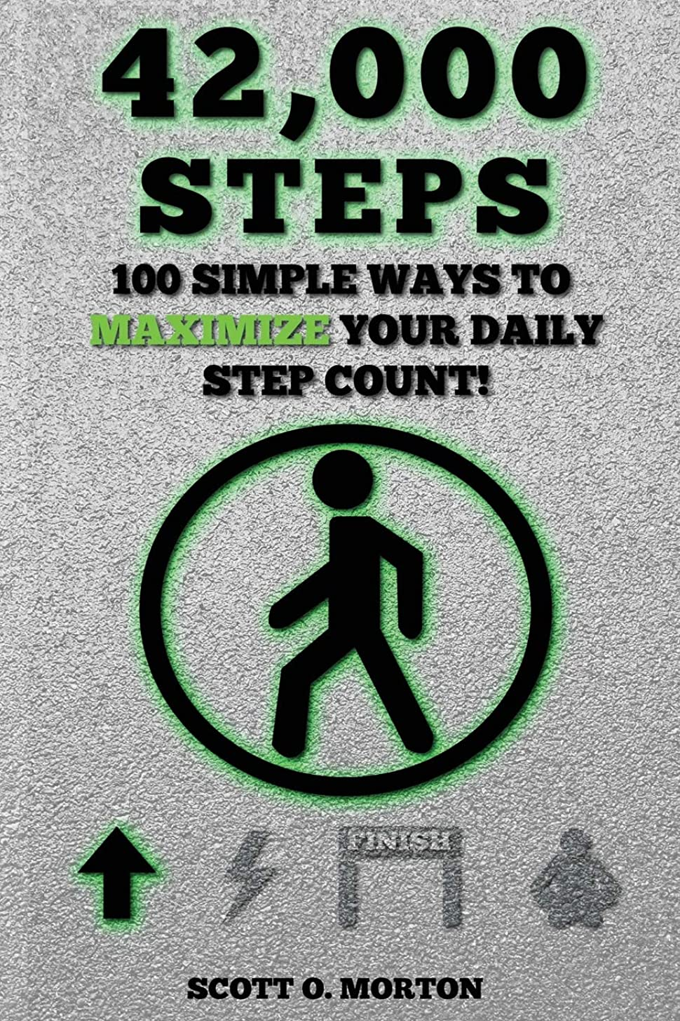 サークル鳩くるみ42,000 Steps: 100 Simple Ways to Maximize Your Daily Step Count! (Supercharge Your Walking Life)
