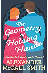 The Geometry of Holding Hands (Isabel Dalhousie Novels Book 13) Kindle Edition