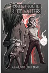 Blood Matters (Family by Choice Book 4) Kindle Edition