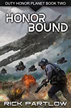 Honor Bound: A Military Sci-Fi Series (Duty, Honor, Planet Book 2)