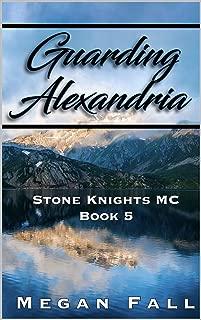 Guarding Alexandria: Stone Knights MC Book 5