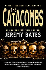 The Catacombs: A psychological suspense thriller by the new king of horror (World's Scariest Places Book 2) Kindle Edition