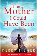 The Mother I Could Have Been: A gripping and heartbreaking page turner Kindle Edition
