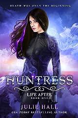 Huntress (Life After Book 1) Kindle Edition