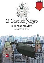 El Ejército Negro III. El Reino de la Luz (El Ejercito Negro nº 3) (Spanish Edition)