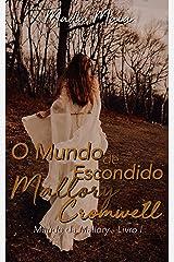 O Mundo Escondido de Mallory Cromwell (Mundo da Mallory Livro 1) eBook Kindle