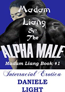Madam Liang and the Alpha Male: The Asian MILF Loves Young Black Alpha Males: ALPHA MALE/INTERRACIAL EROTICA BMAW (English Edition)
