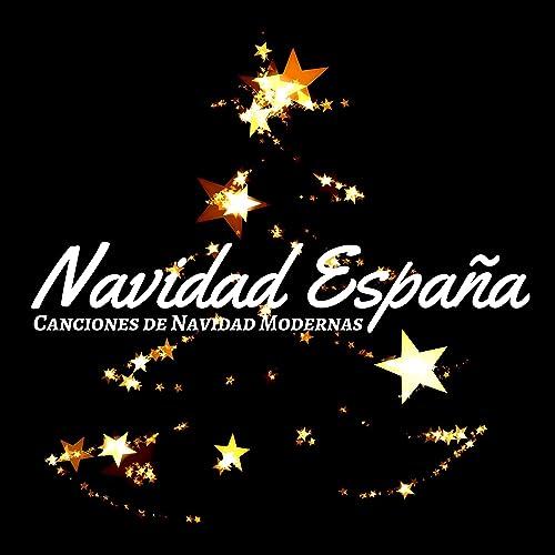 Navidad España - Canciones de Navidad Modernas, Música Navideña Relajante para la Navidad y el Año Nuevo de Navidad Digital en Amazon Music - Amazon.es