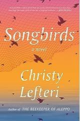 Songbirds: A Novel Kindle Edition