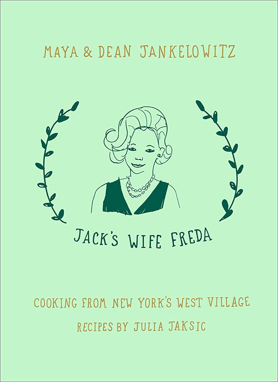 Jack's Wife Freda: Cooking From New York's West Village (English Edition)