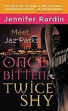 Once Bitten, Twice Shy (Jaz Parks Book 1)