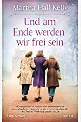 Und am Ende werden wir frei sein: Roman (German Edition) Kindle Edition