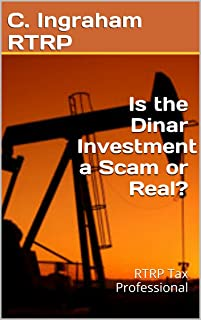 Is the Dinar Investment a Scam or Real and How Will the Dinar Investment Be Taxed