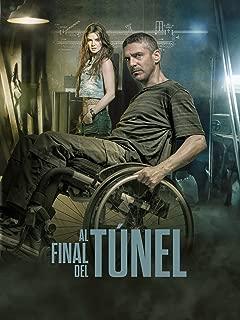 Al Final del Tunel (At the End of the Tunnel)