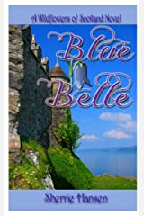 Blue Belle: Wildflowers of Scotland, Book 2 Kindle Edition