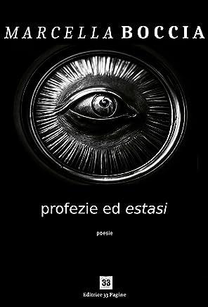 Profezie ed estasi (Poesia Vol. 7)