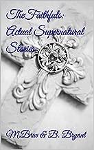 The Faithfuls: Actual Supernatural Stories