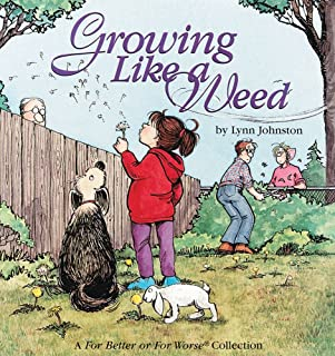 Growing Like a Weed : A For Better or for Worse Collection (Volume 18)