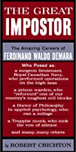 The Great Impostor: The Amazing Career of Ferdinand Waldo Demara, who Posed as a Surgeon, a Prison Warden, a Doctor of Philosophy, A Trappist Monk and Many, Many Others
