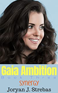 Gaia Ambition: Book Three: Synergy