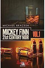 Mickey Finn Vol. 1: 21st Century Noir Kindle Edition