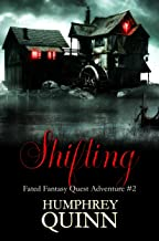 Shifting (A Fated Fantasy Quest Adventure Book 2)