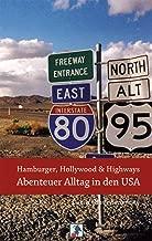 Hamburger, Hollywood & Highways - Abenteuer Alltag in den USA: Reiseberichte aus dem Land der unbegrenzten Möglichkeiten (Abenteuer Alltag - Reisebericht) (German Edition)