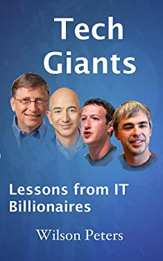 Tech Giants: Lessons from IT Billionaires