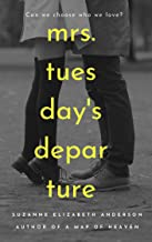 Mrs. Tuesday's Departure: A World War Two Family Saga