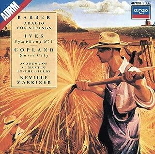 Barber: Adagio For Strings / Copland: Quiet City / Ives: Symphony No.3, etc.