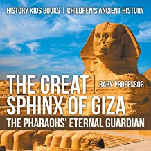 The Great Sphinx of Giza : The Pharaohs' Eternal Guardian - History Kids Books | Children's Ancient History