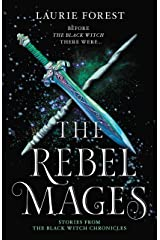 The Rebel Mages/Wandfasted/Light Mage (The Black Witch Chronicles Book 1000) Kindle Edition